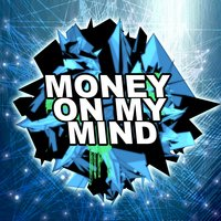 Money On My Mind — Dubstep Hitz