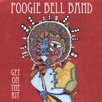 GET ON THE KIT — Poogie Bell Band