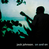 On And On — Jack Johnson