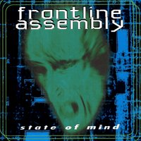 State Of Mind — Front Line Assembly