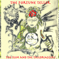 The Fortune Teller — Too Slim and the Taildraggers, Tim Langford