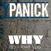 Why Do I Love You — Ypanick