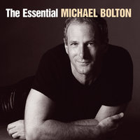 The Essential Michael Bolton — Michael Bolton, Джакомо Пуччини