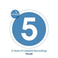 5 Years of Celestial Recordings House — сборник