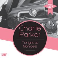 Deluxe Jazz: Tonight At Monroe's — Charlie Parker