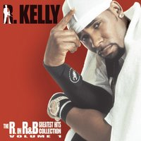 The R. In R&B Collection: Volume 1 — R. Kelly
