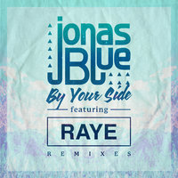 By Your Side — Jonas Blue, Raye