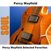Percy Mayfield Selected Favorites — Percy Mayfield