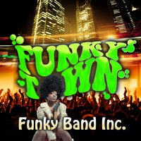 Funky Town — Funky Band Inc.