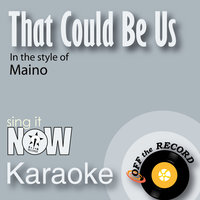 That Could Be Us — Off the Record Karaoke