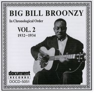 Big Bill Broonzy Vol. 2 1932 - 1934 — Big Bill Broonzy