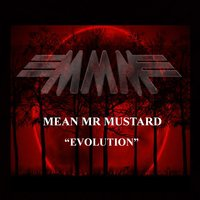 Evolution — Mean Mr Mustard
