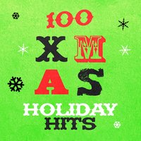 100 Xmas Holiday Hits — Christmas Songs Music, Christmas Music and Holiday Hits, Christmas Music Academy, Christmas Music and Holiday Hits|Christmas Music Academy|Christmas Songs Music