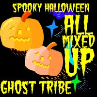 Spooky Halloween All Mixed Up — Ghost Tribe