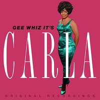 Gee Whiz It's Carla — Carla Thomas