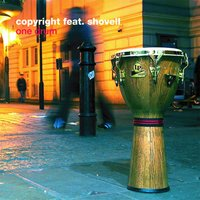 One Drum — Copyright, Copyright feat. Shovell