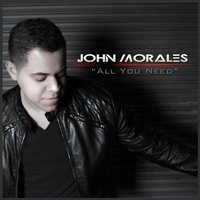 All You Need — John Morales