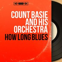 How Long Blues — Count Basie & His Orchestra