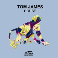 House — Tom James