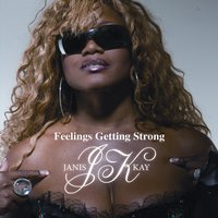 Feeling's Getting Strong — Janis Kay