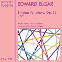 Enigma Variations for Orchestra, Op. 36 — Royal Albert Hall Orchestra, Эдуард Элгар