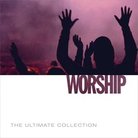 The Ultimate Collection - Worship — сборник