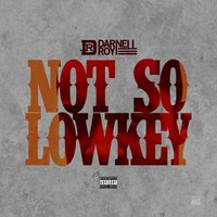 Not so Low Key — Darnell Roy