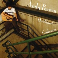 Quicksand Confusion — Andy Brown