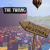 Essential Festival:  The Twang — The Twang