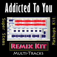 Addicted to You — REMIX Kit