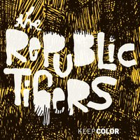 Keep Color — The Republic Tigers