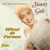 Wheel Of Fortune -The Great Hit Sounds Of — Sunny Gale