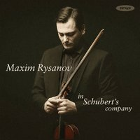 In Schubert's Company — Франц Шуберт, Leonid Desyatnikov, Maxim Rysanov, Dobrinka Tabakova, Sergey Akhunov, Riga Sinfonietta
