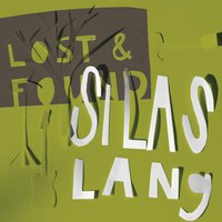 Lost & Found — Silas Lang