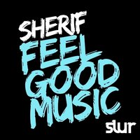 Feel Good Music - Single — Sherif