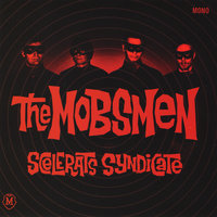 Scelerats Syndicate — The Mobsmen