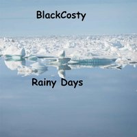 Rainy Days — Blackcosty