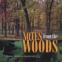 Notes from the Woods — Sharon West