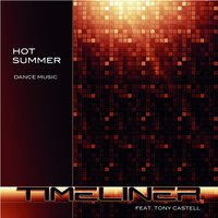 Hot Summer — Tony Castell, Timeliner