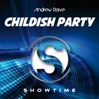 Childish Party — Andrew Rave