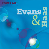 Cover Me! — Evans & Haas