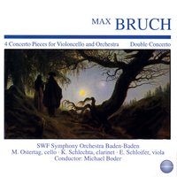 Bruch: 4 Concerto Pieces for Violoncello and Orchestra - Double Concerto — Макс Брух, SWF Symphony Orchestra Baden-Baden, Michael Boder, Martin Ostertag, SWF Symphony Orchestra