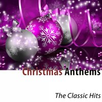 Christmas Anthems: The Classic Hits — сборник