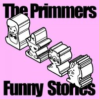Funny Stories — The Primmers
