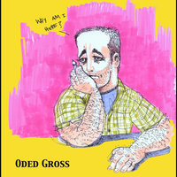 Why Am I Here? — Oded Gross