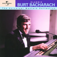 Classic Burt Bacharach - The Universal Masters Collection — Burt Bacharach