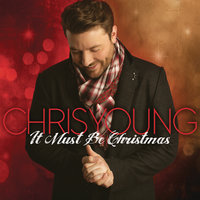 It Must Be Christmas — Chris Young
