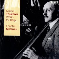 Marcel Tournier: Works for Harp — Chantal Mathieu