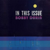 In This Issue — Bobby Darin