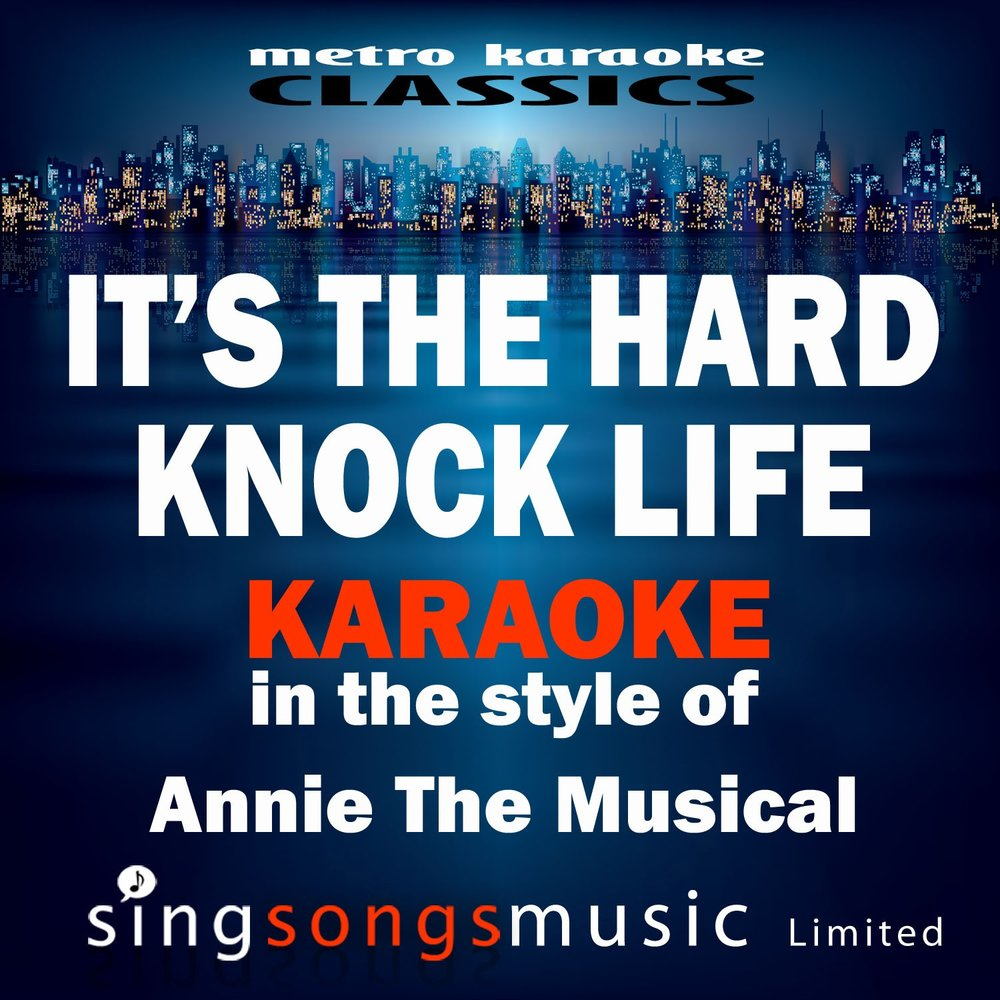 It 39 S The Hard Knock Life In The Style Of Annie The Musical Single Metro Karaoke Classics